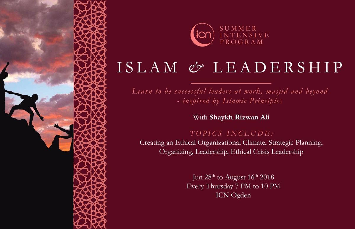 June 28 – Aug 16: Islam & Leadership – Summer Intensive Program